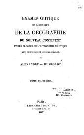 Examen critique de l'histoire de la géographie du Nouveau Continent et des progrès de l'astronomie nautique aux XVe et XVIe siècles