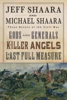 The Civil War Trilogy 3 Book Boxset  Gods and Generals  The Killer Angels  and The Last Full Measure  PDF