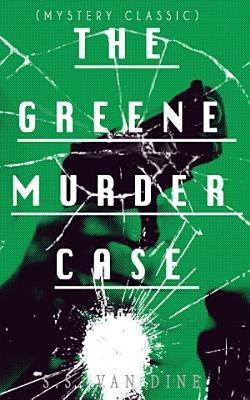 THE GREENE MURDER CASE  Mystery Classic  PDF