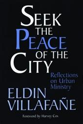 Seek the Peace of the City: Reflections on Urban Ministry