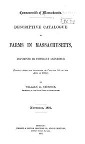Descriptive Catalogue of Farms in Massachusetts: Abandoned Or Partially Abandoned