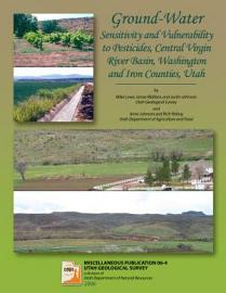 Ground Water Sensitivity And Vulnerability To Pesticides  Central Virgin River Basin  Washington And Iron Counties  Utah