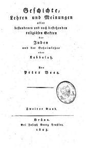 Geschichte, Lehren und Meinungen aller bestandenen und noch bestehenden religiösen Sekten der Juden und der Geheimlehre oder Cabbalah: Band 2