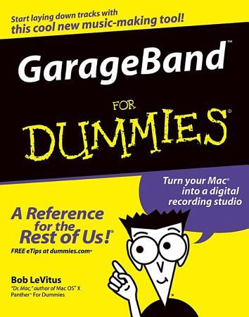 GarageBand For Dummies PDF