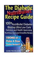 The Diabetic NutriBullet Recipe Guide