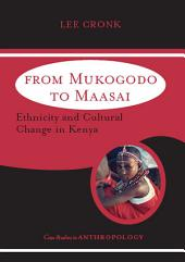 From Mukogodo to Maasai: Ethnicity and Cultural Change In Kenya