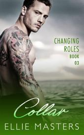 Collar: Changing Roles Series, Book 3