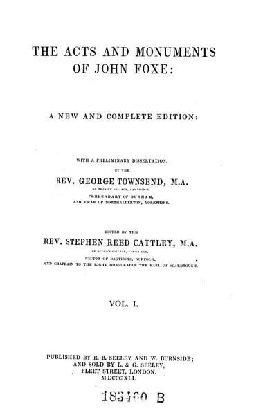 Download The Acts and Monuments  A New and Complete Ed  With a Preliminary Diss  by George Townsend Book