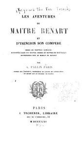 Les Aventures de Maître Renart et d'Ysengrin son compère, mises en nouveau langage, racontées dans un nouvel ordre et suivies de nouvelles recherches sur le Roman de Renart