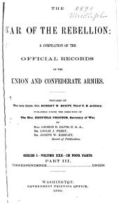 The War of the Rebellion: A Compilation of the Official Records of the Union and Confederate Armies, Volume 30, Part 3