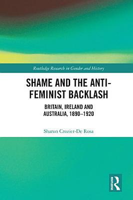 Shame and the Anti Feminist Backlash PDF