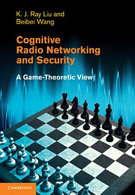 Cognitive Radio Networking and Security PDF