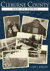 Cleburne County and Its People: Volume 1