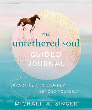 The Untethered Soul Guided Journal