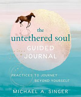 The Untethered Soul Guided Journal Book