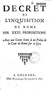 Decret de l'Inquisition de Rome sur XXXI propositions [20 decembre 1690]. Avec une lettre écrite à un prelat de la Cour de Rome à ce sujet