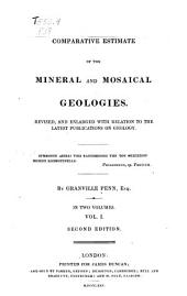 A comparative estimate of the mineral and Mosaical geologies, revised, and enlarged with relation to the latest publications on geology: Volume 1