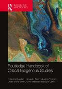 Routledge Handbook of Critical Indigenous Studies