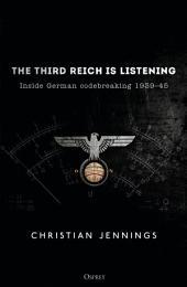 The Third Reich is Listening