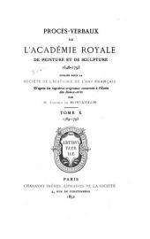 Procès-verbaux de l'Académie royale de peinture et de sculpture, 1648-1793: Volume10