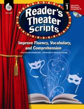 Reader's Theater Scripts, Grade 1: Improve Fluency, Vocabulary, and Comprehension