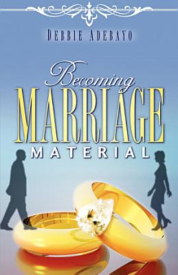 Becoming Marriage Material