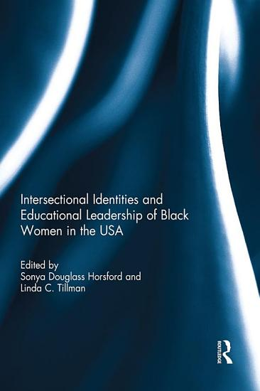 Intersectional Identities and Educational Leadership of Black Women in the USA PDF
