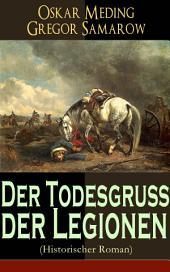 Der Todesgruß der Legionen (Historischer Roman) - Vollständige Ausgabe: Eine Geschichte aus der Zeit des deutsch-französischen Krieges 1870-71