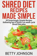 Shred Diet Recipes Made Simple PDF