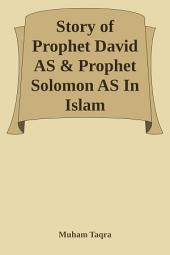 Story of Prophet David AS & Prophet Solomon AS In Islam