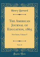 The American Journal of Education  1865  Vol  15 PDF