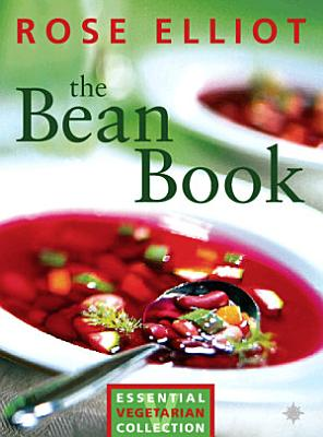The Bean Book  Essential vegetarian collection  Text Only