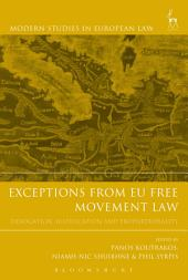 Exceptions from EU Free Movement Law: Derogation, Justification and Proportionality