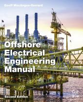 Offshore Electrical Engineering Manual: Edition 2