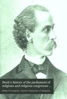 Neely s History of the Parliament of Religions and Religious Congresses at the World s Columbian Exposition PDF