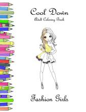 Cool Down - Adult Coloring Book: Fashion Girls