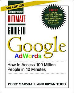 Ultimate Guide to Google AdWords 3 E  How to Access 100 Million People in 10 Minutes PDF