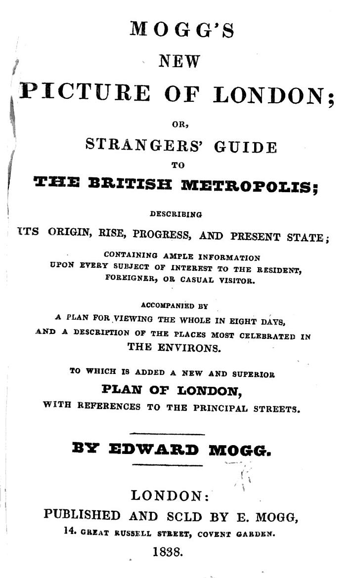 Mogg's New Picture of London; or, Stranger's Guide to the British Metropolis, etc