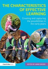 The Characteristics of Effective Learning: Creating and capturing the possibilities in the early years