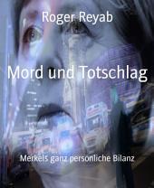 Mord und Totschlag: Merkels ganz persönliche Bilanz