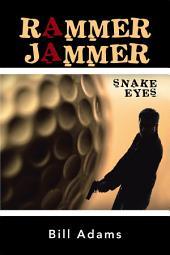 Rammer Jammer: Snake Eyes