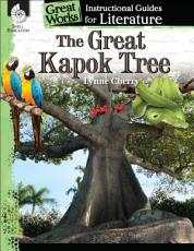 The Great Kapok Tree  An Instructional Guide for Literature PDF