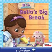 Doc McStuffins: Bella's Big Break: A Disney Read-Along