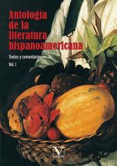 Antología de la literatura hispanoamericana: textos y comentarios, Volumen 1