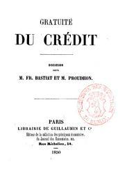 Gratuité du crédit: discussion entre M. Fr. Bastiat et M. Proudhon