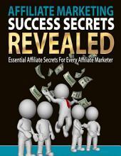 Affiliate Marketing Success Secrets Revealed
