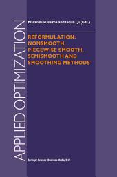 Reformulation: Nonsmooth, Piecewise Smooth, Semismooth and Smoothing Methods