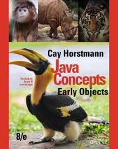 Java Concepts: Early Objects, 8th Edition: Edition 8