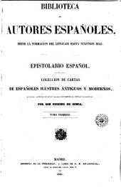 Epistolario español, 1: colección de cartas de españoles ilustres antiguos y modernos