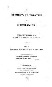 An Elementary Treatise on Mechanics: Volume 1
